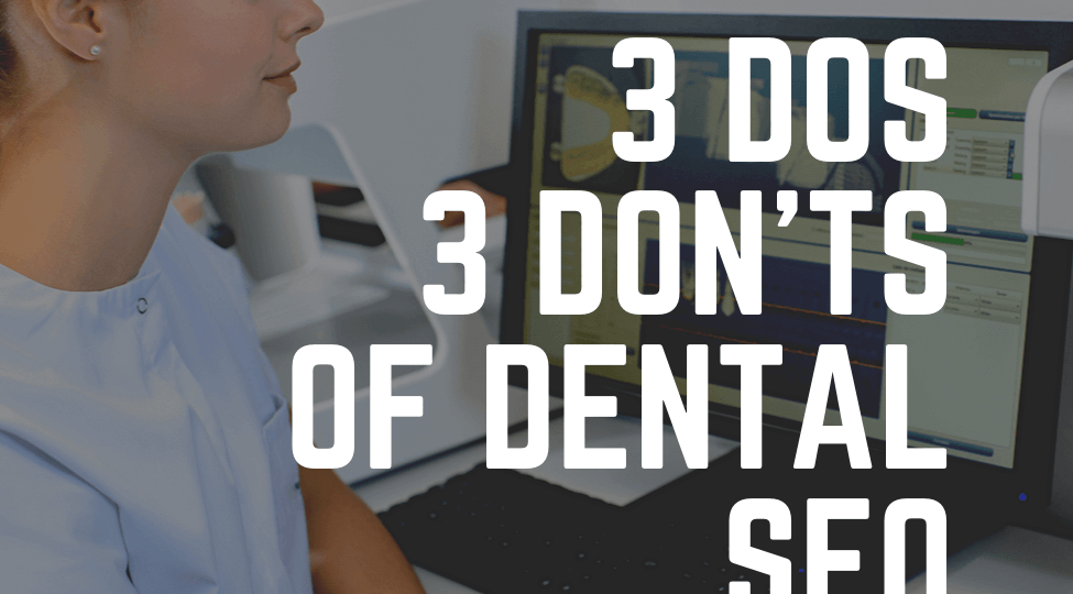 3 Dos 3 Don'ts Dental SEO 2020