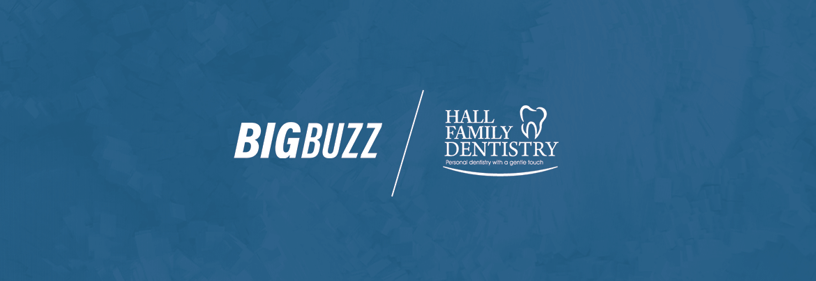 BigBuzz-CS-HallFamilyDentistry
