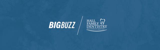 BigBuzz-CS-HallFamilyDentistry